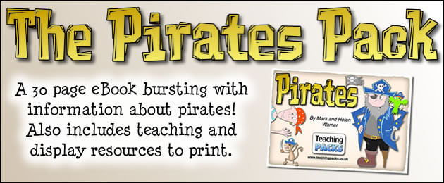 The Pirates Pack. A 30 page eBook bursting with information about pirates! Also includes teaching and display resources to print.
