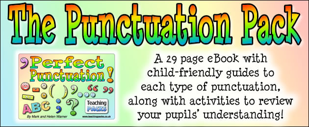 The Punctuation Pack - A 29 page eBook with child-friendly guides to each type of punctuation, along with activities to review your pupils' understanding!