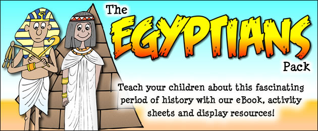 The Egyptians Pack - Teach your children about this fascinating period of history with our eBook, activity sheets and display resources!
