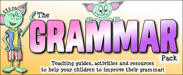 The Grammar Pack - Teaching guides, activities and resources to help your children to improve their grammar!