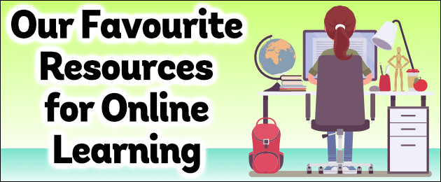 Our Favourite Resources for Online Learning
