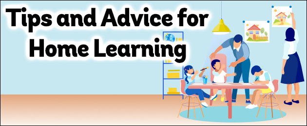 Tips and Advice for Home Learning