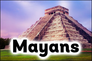 Mayans Topic Guide