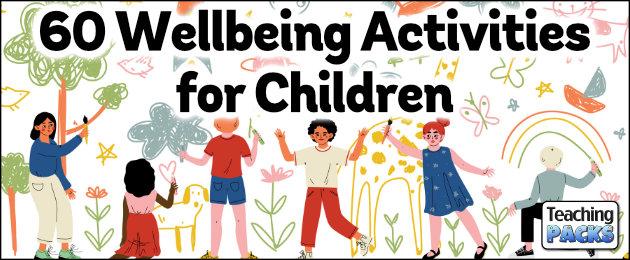 60 Wellbeing Activities for Children