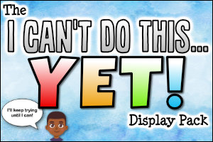 The I Can't Do This YET! Display Pack