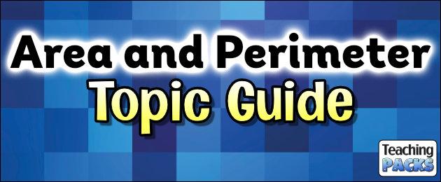 Area and Perimeter Topic Guide