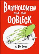 Bartholomoew and the Oobleck