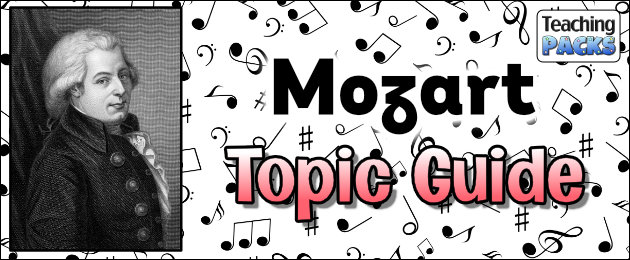 Mozart Topic Guide for Teachers