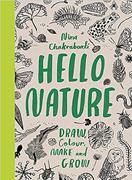 Hello Nature:Draw, Colour, Make and Grow