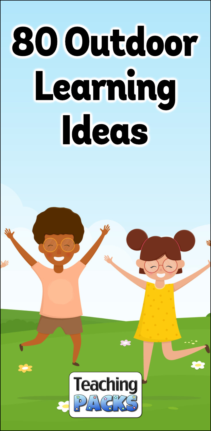 80 Outdoor Learning Ideas