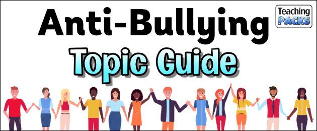 Anti-Bullying Topic Guide